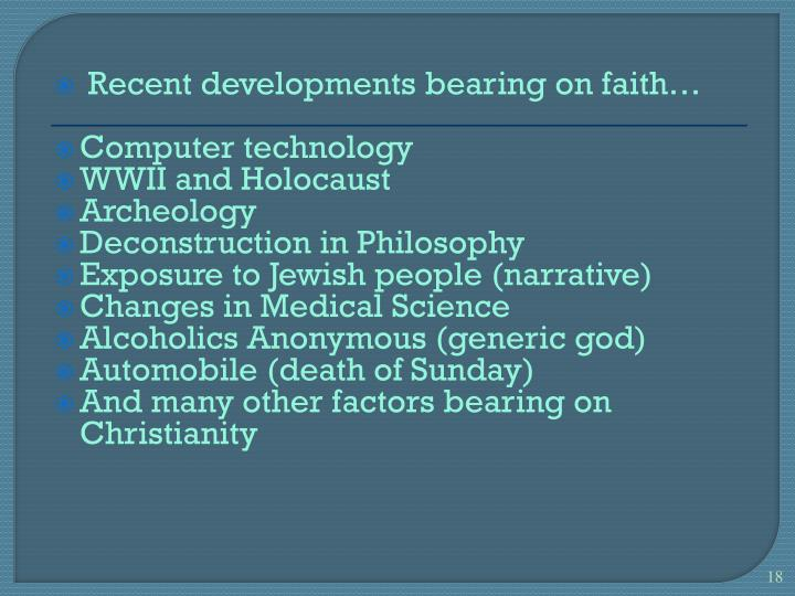 Recent developments bearing on faith…