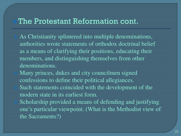 As Christianity splintered into multiple denominations, authorities wrote statements of orthodox doctrinal belief as a means of clarifying their positions, educating their members, and distinguishing themselves from other denominations.