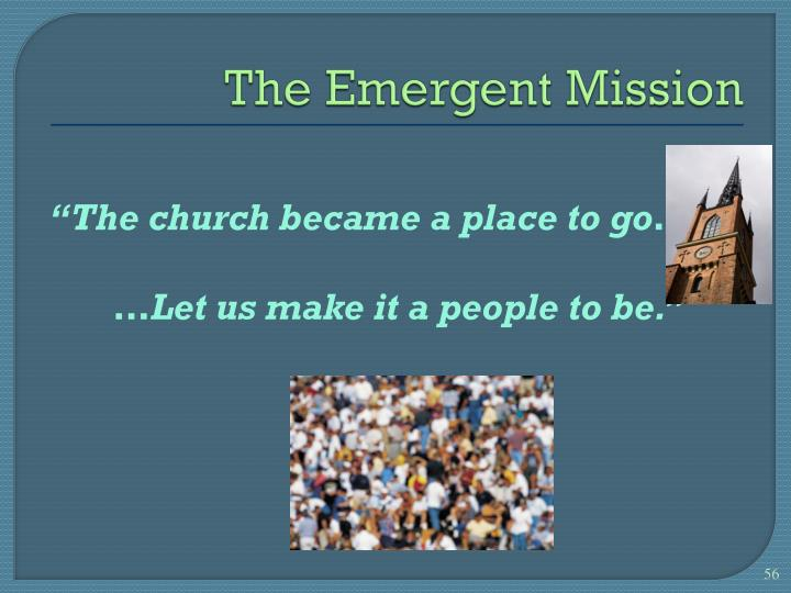 The Emergent Mission