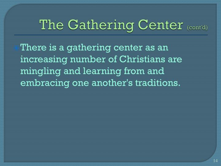 The Gathering Center