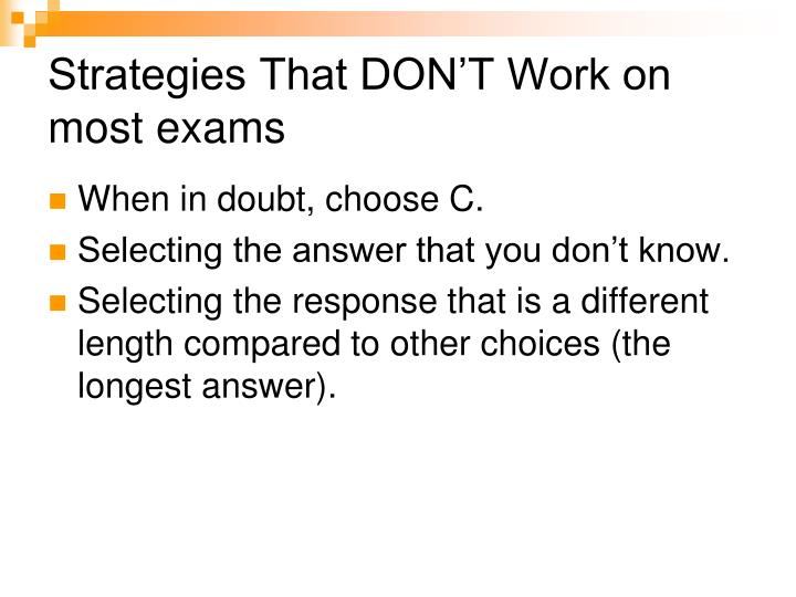 Strategies That DON'T Work on most exams