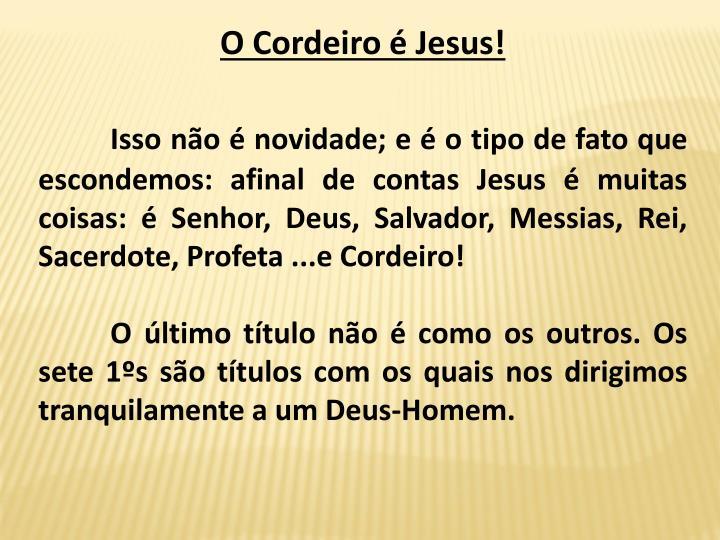 O Cordeiro  Jesus!