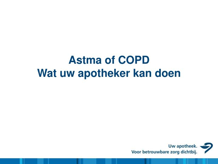 Astma of COPD