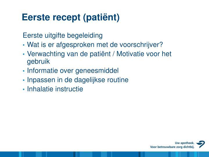 Eerste recept (patiënt)