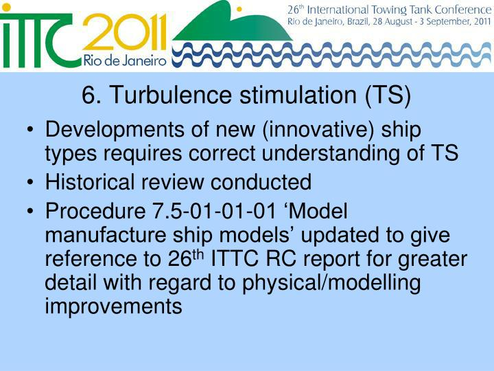6. Turbulence stimulation (TS)