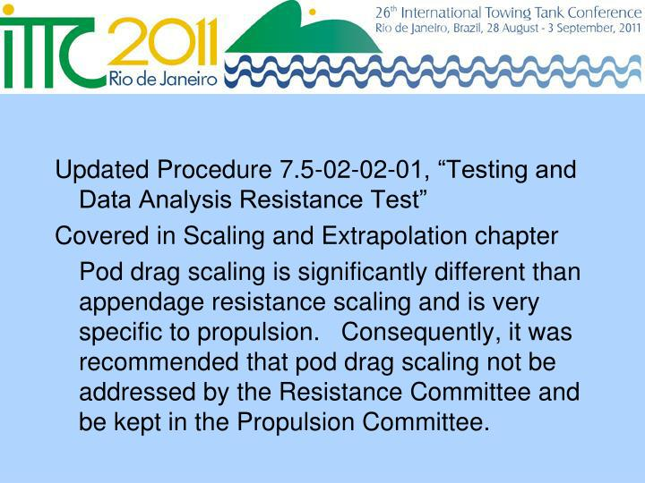 "Updated Procedure 7.5-02-02-01, ""Testing and Data Analysis Resistance Test"""
