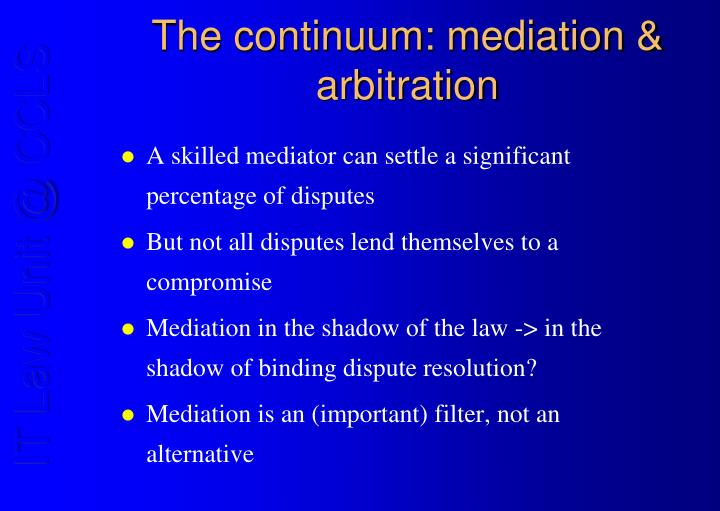 The continuum mediation arbitration