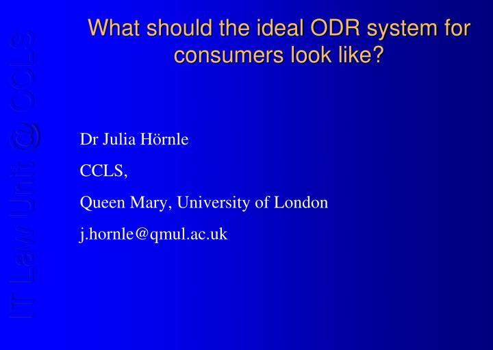 What should the ideal odr system for consumers look like