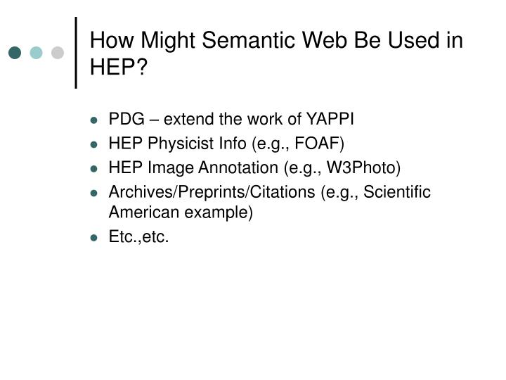 How Might Semantic Web Be Used in HEP?