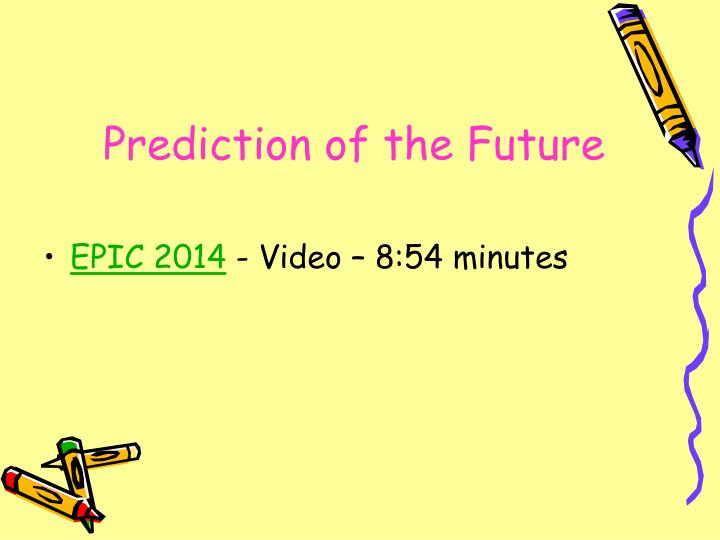 Prediction of the Future