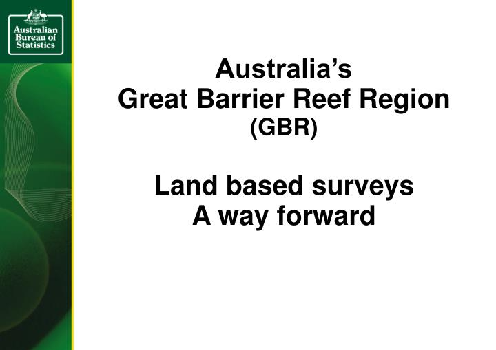 Australia s great barrier reef region gbr land based surveys a way forward