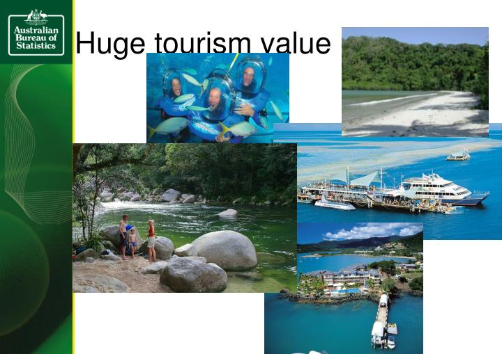 Huge tourism value