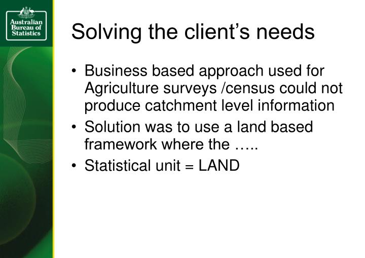 Solving the client's needs