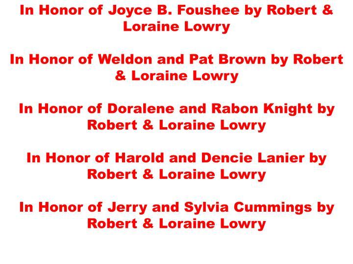 In Honor of Joyce B. Foushee by Robert & Loraine Lowry