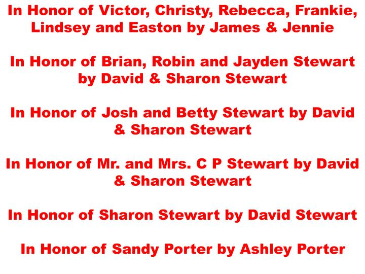 In Honor of Victor, Christy, Rebecca, Frankie, Lindsey and Easton by James & Jennie