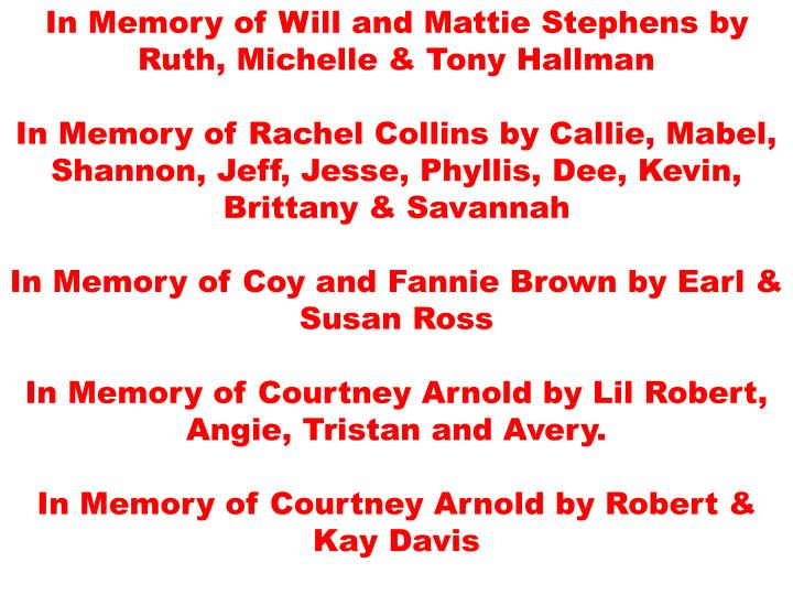 In Memory of Will and Mattie Stephens by Ruth, Michelle & Tony Hallman