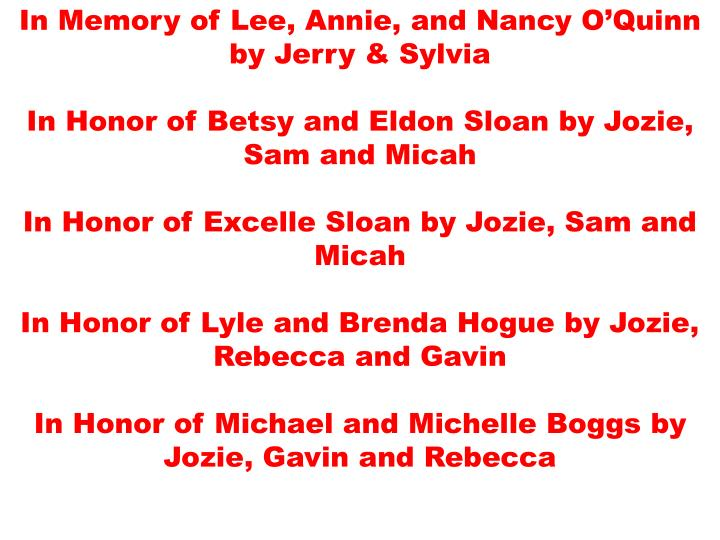In Memory of Lee, Annie, and Nancy O'Quinn by Jerry & Sylvia