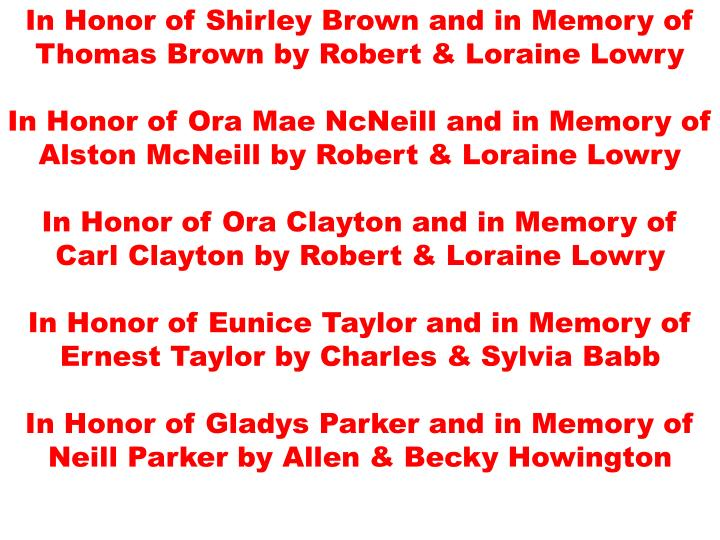In Honor of Shirley Brown and in Memory of Thomas Brown by Robert & Loraine Lowry