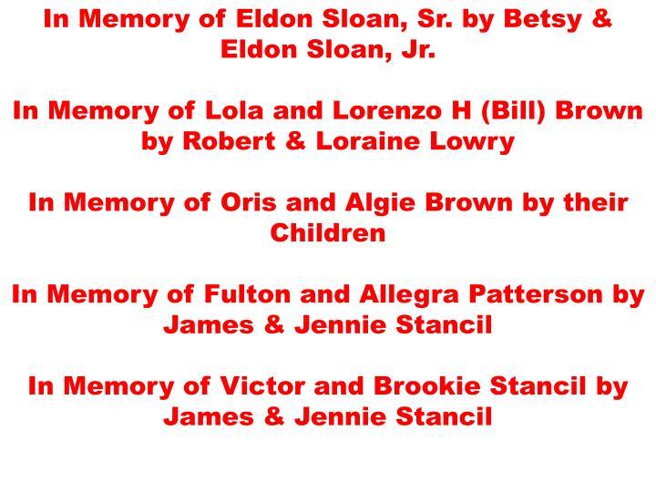 In Memory of Eldon Sloan, Sr. by Betsy & Eldon Sloan, Jr.
