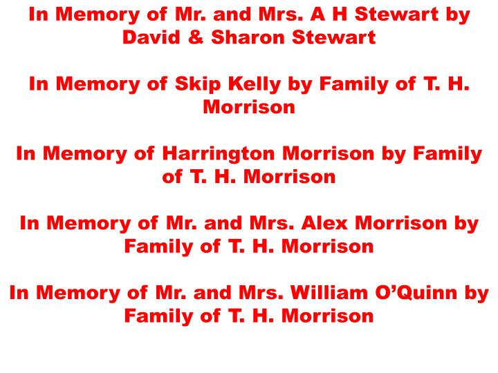 In Memory of Mr. and Mrs. A H Stewart by David & Sharon Stewart