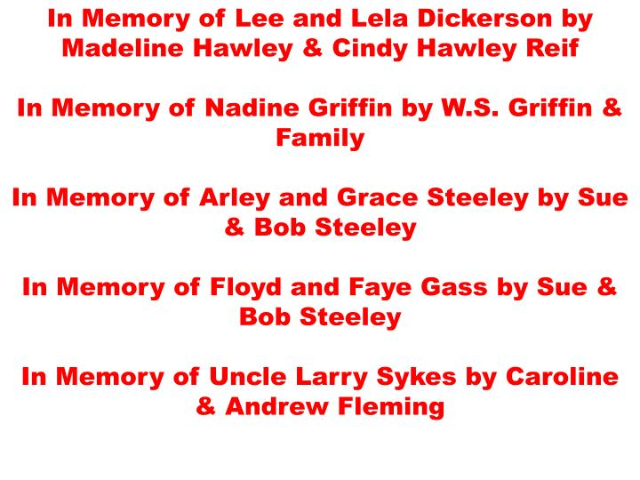 In Memory of Lee and Lela Dickerson by Madeline Hawley & Cindy Hawley Reif