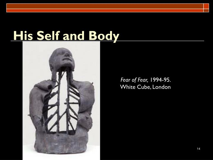His Self and Body