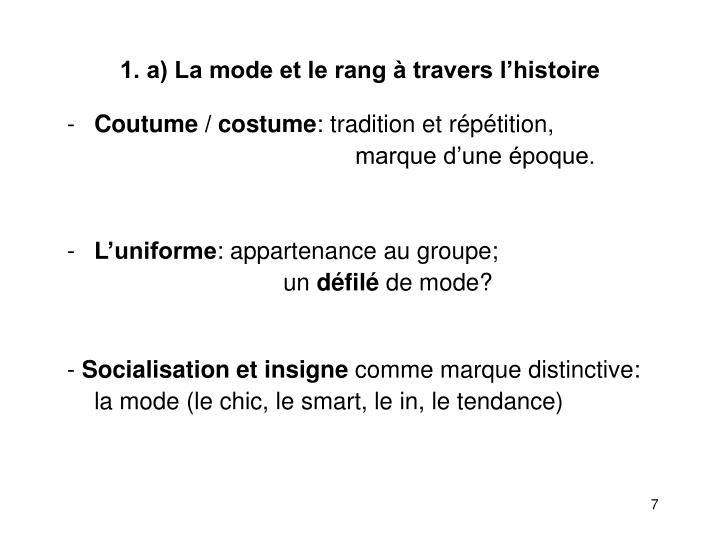 1. a) La mode et le rang à travers l'histoire