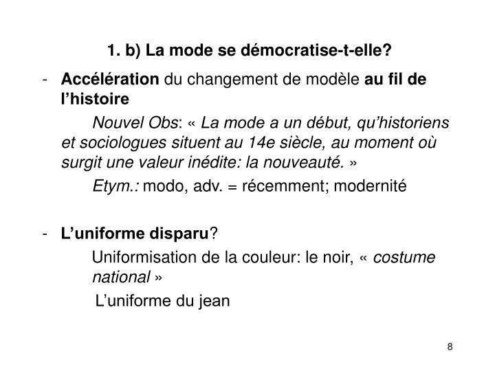 1. b) La mode se démocratise-t-elle?