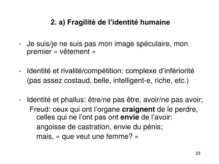 2. a) Fragilité de l'identité humaine