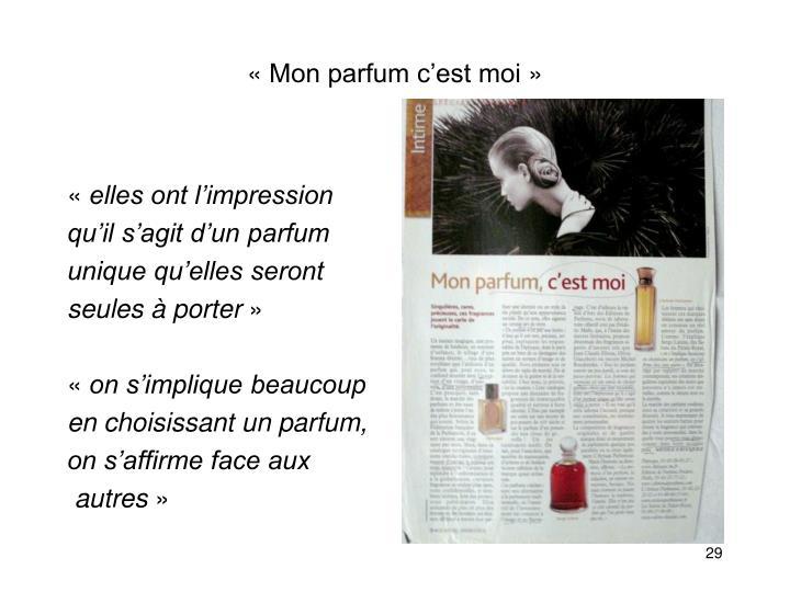 «Mon parfum c'est moi»
