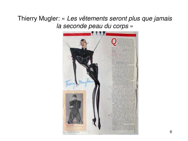Thierry Mugler: «
