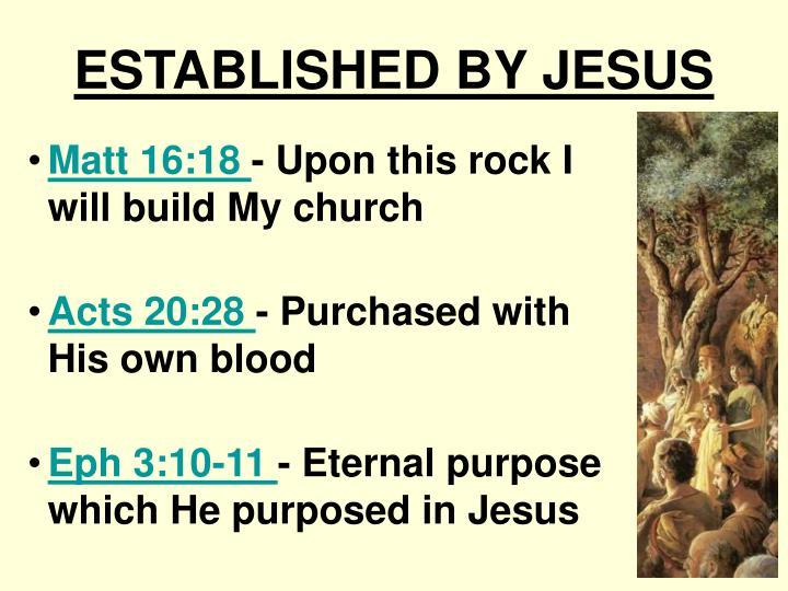 ESTABLISHED BY JESUS