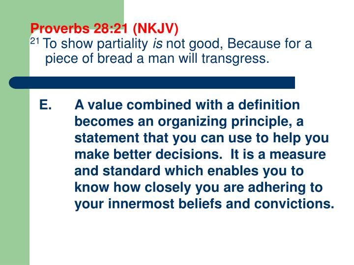 Proverbs 28:21 (NKJV)