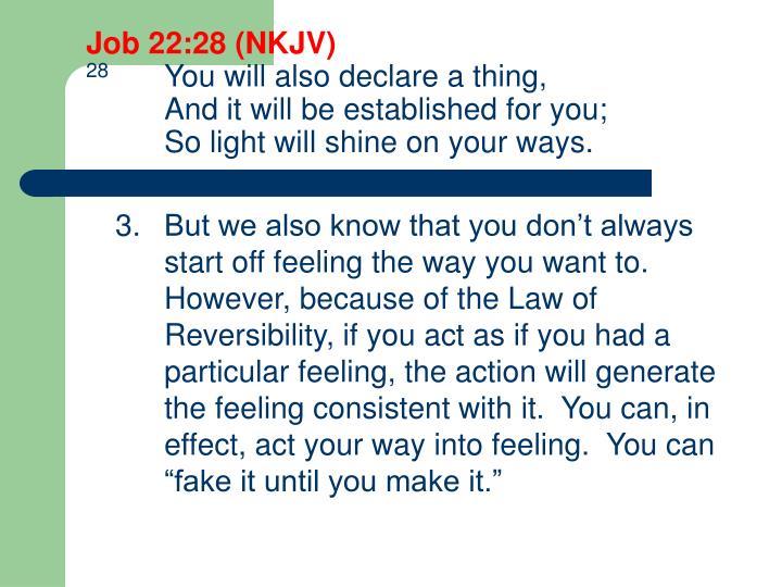 Job 22:28 (NKJV)