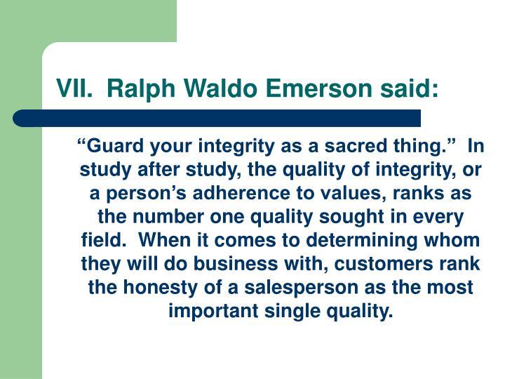 VII.Ralph Waldo Emerson said: