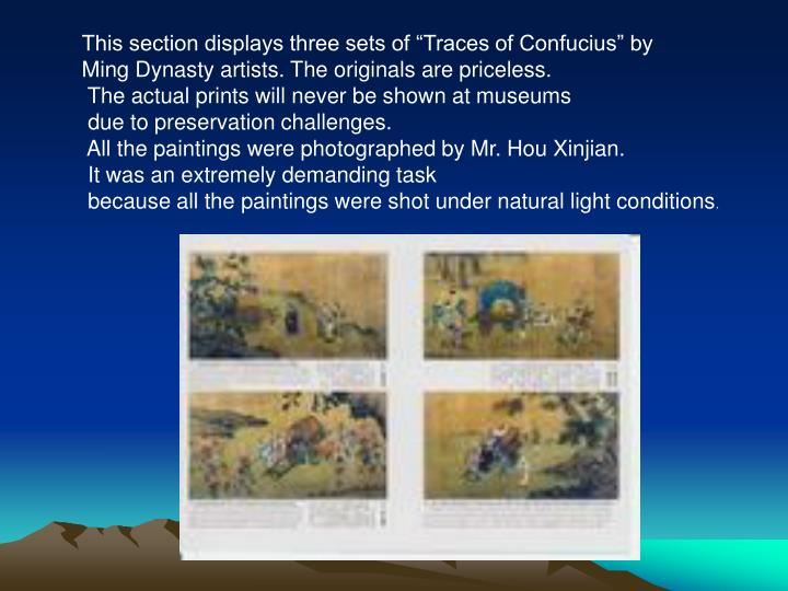 "This section displays three sets of ""Traces of Confucius"" by"