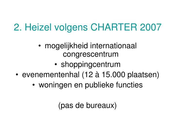 2. Heizel volgens CHARTER 2007