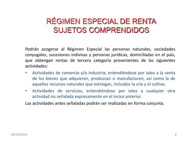 RÉGIMEN ESPECIAL DE RENTA