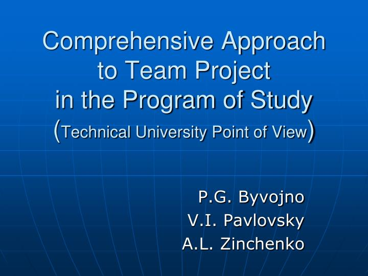 Comprehensive approach to team project in the program of study technical university point of view