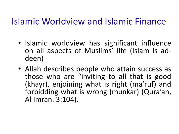 Islamic Worldview and Islamic Finance