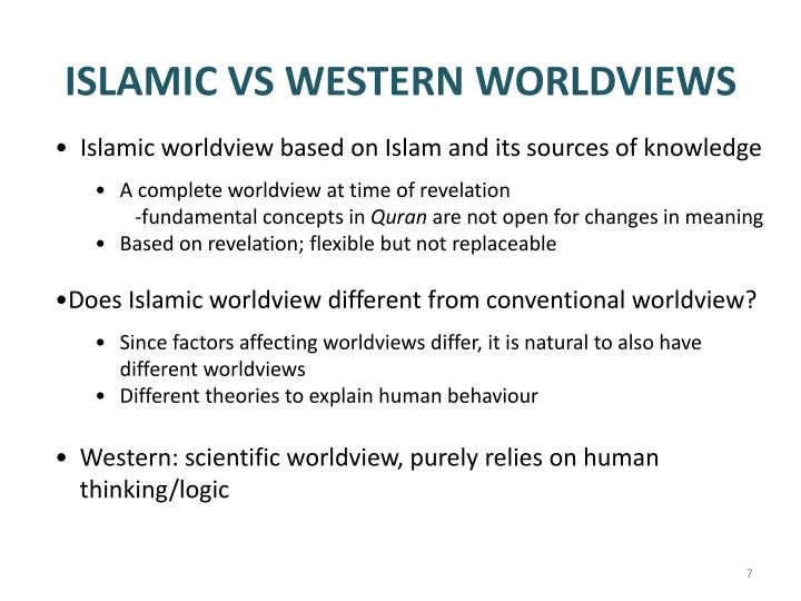 ISLAMIC VS WESTERN WORLDVIEWS