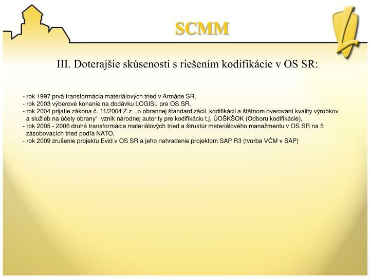 III. Doterajšie skúsenosti s riešením kodifikácie v OS SR: