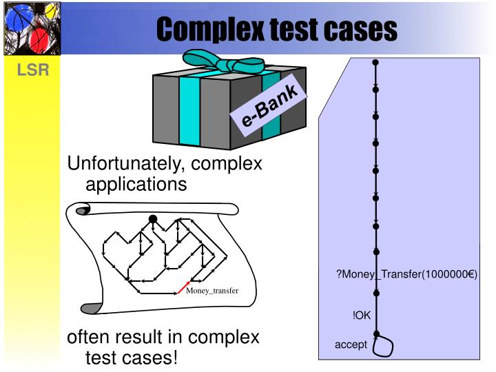 Complex test cases
