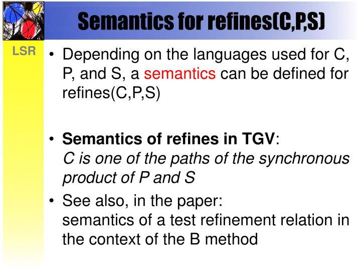 Semantics for refines(C,P,S)