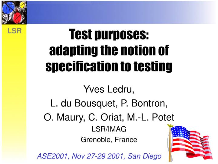 Test purposes adapting the notion of specification to testing