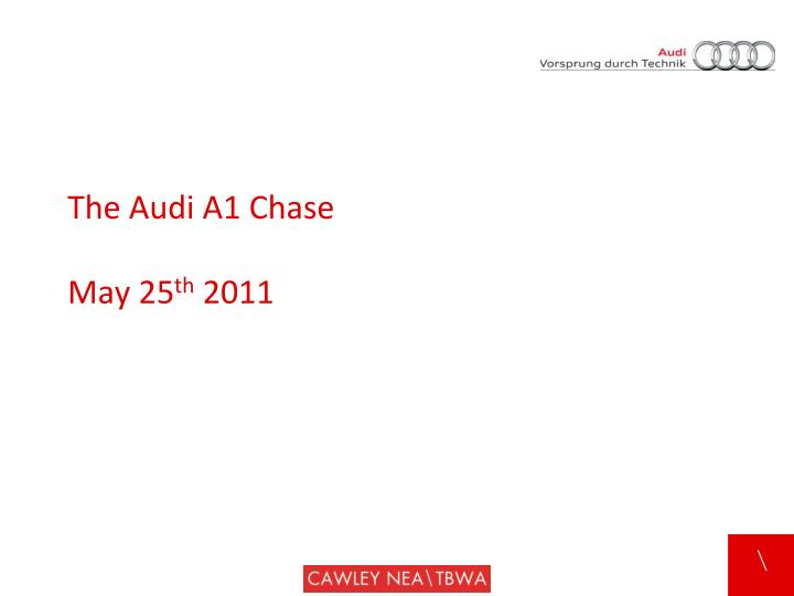 The audi a1 chase may 25 th 2011