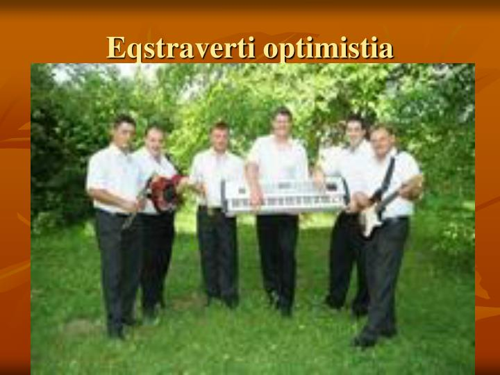 Eqstraverti optimistia