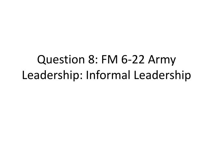 army leadership essay fm 6 22 army leadership essay