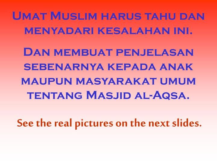 Umat Muslim harus tahu dan menyadari kesalahan ini.