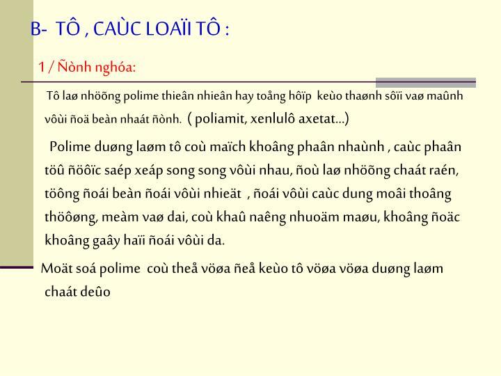B-  T , CAC LOAI T :